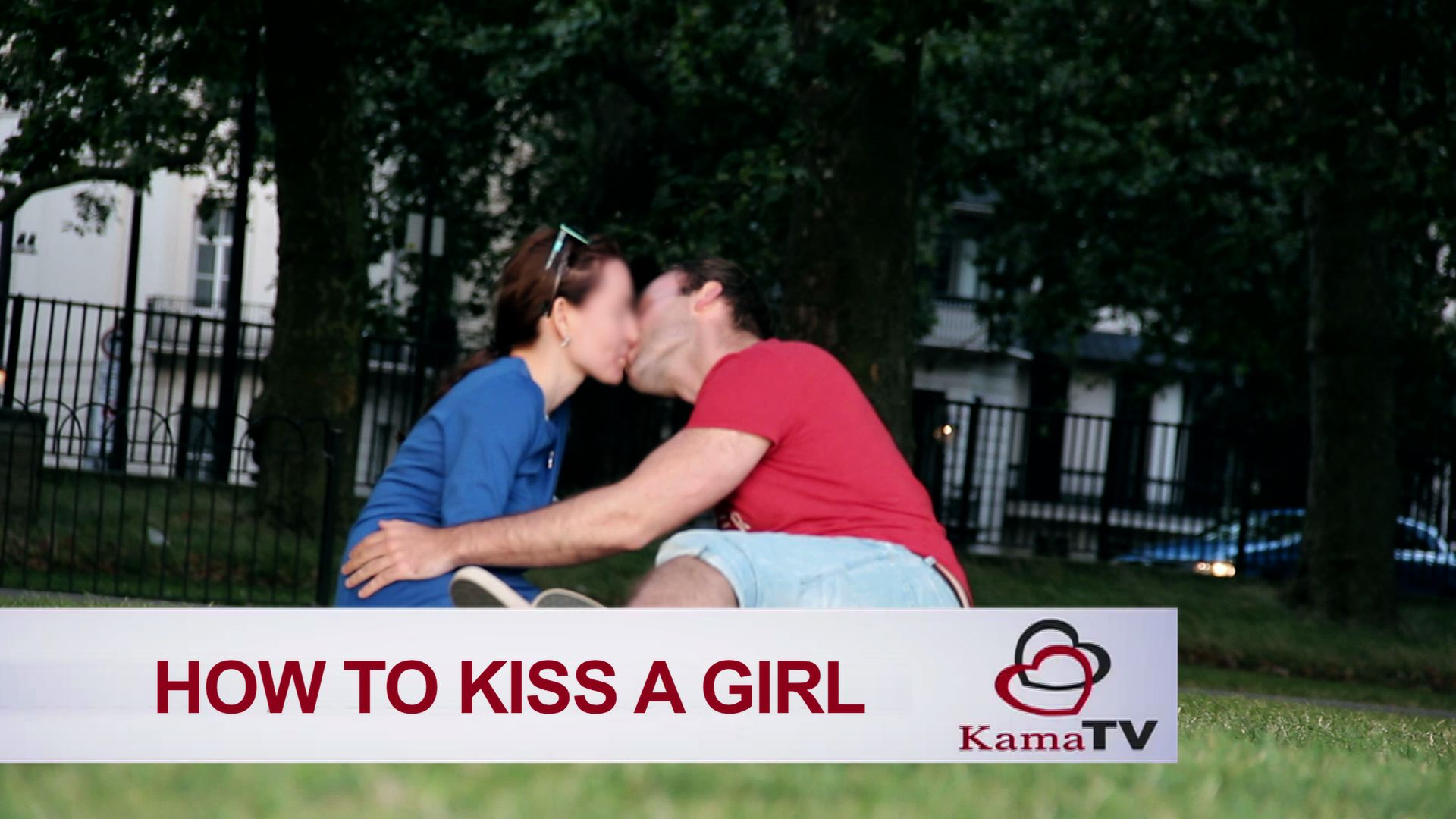 How to kiss a girl you just met