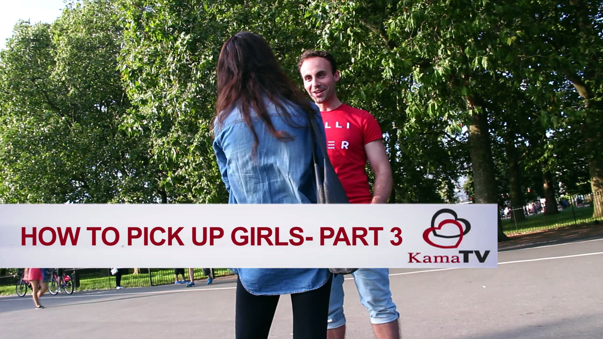 How to pick up girls - PART 3