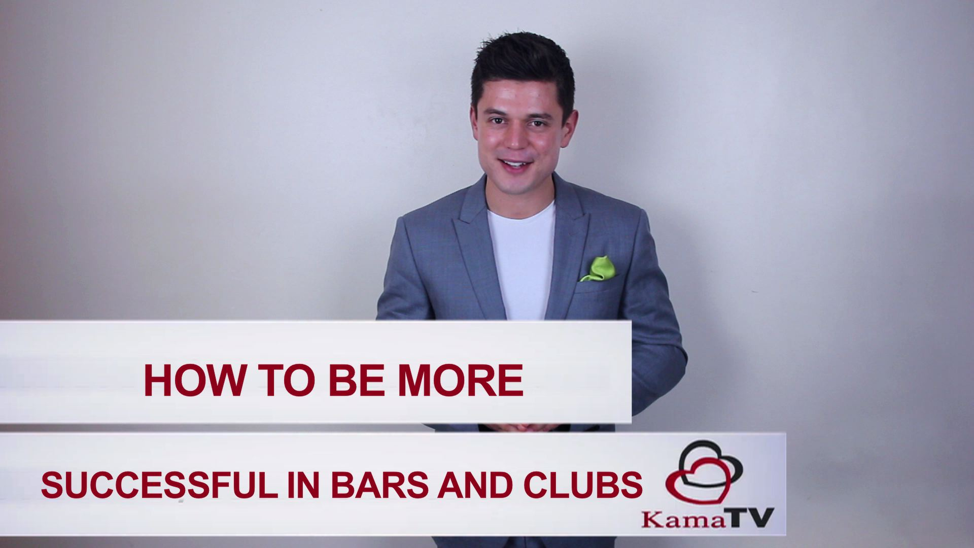 How to be successful in bars and clubs