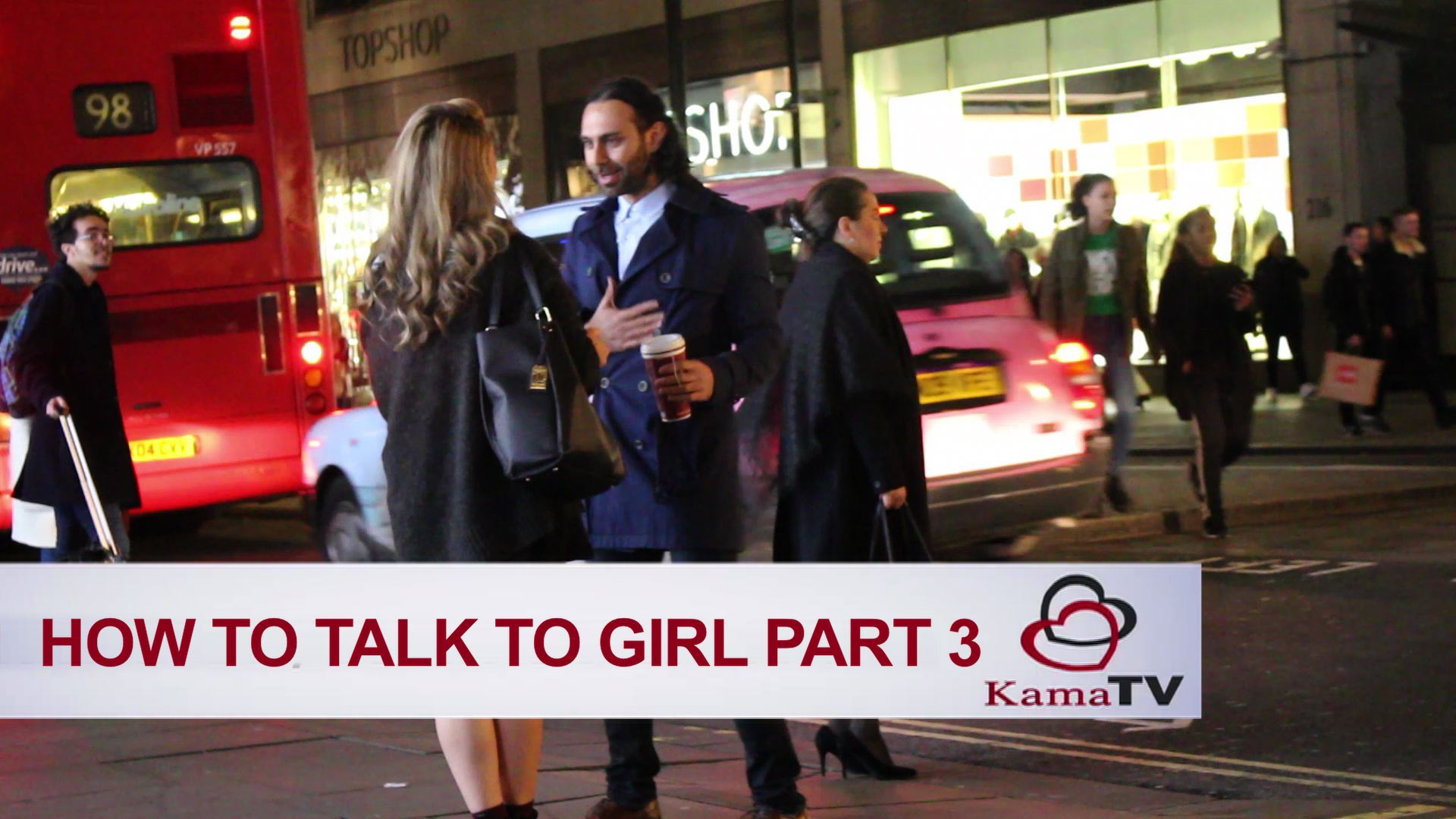 How to talk to women PART 3
