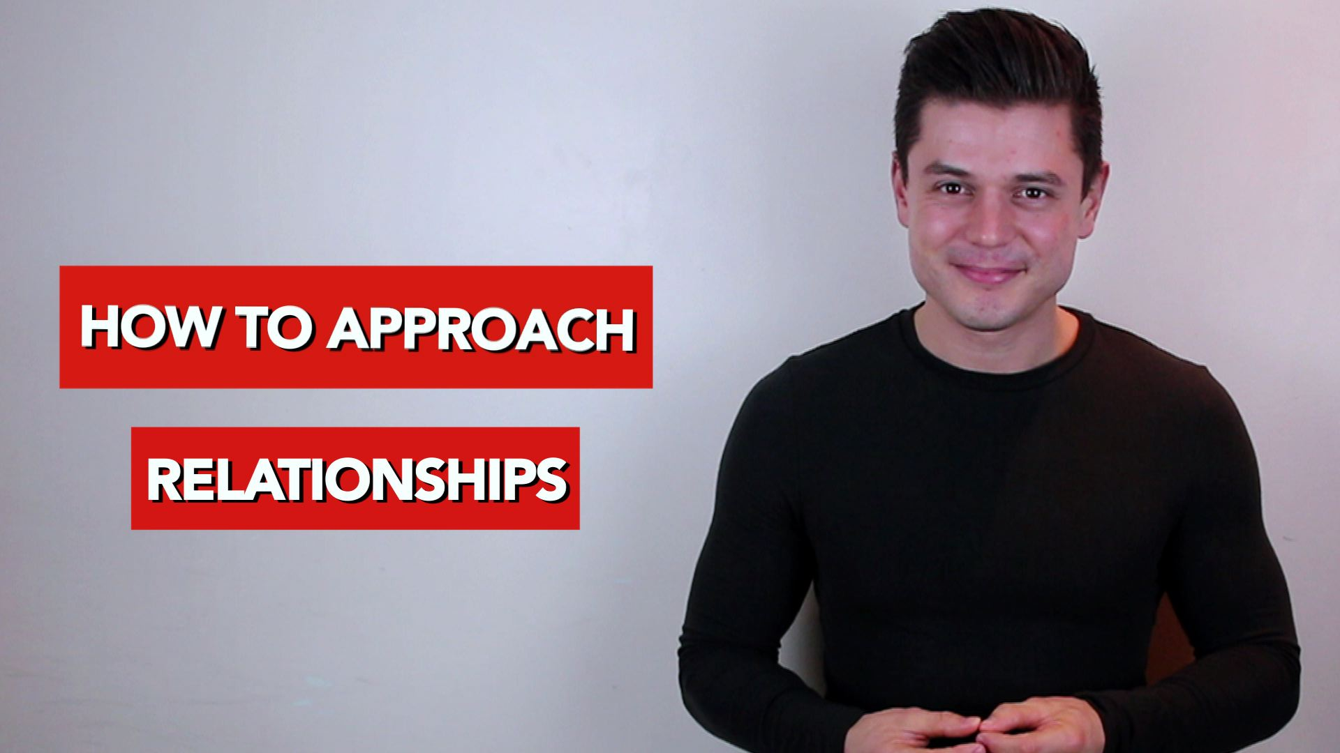 How to approach relationships