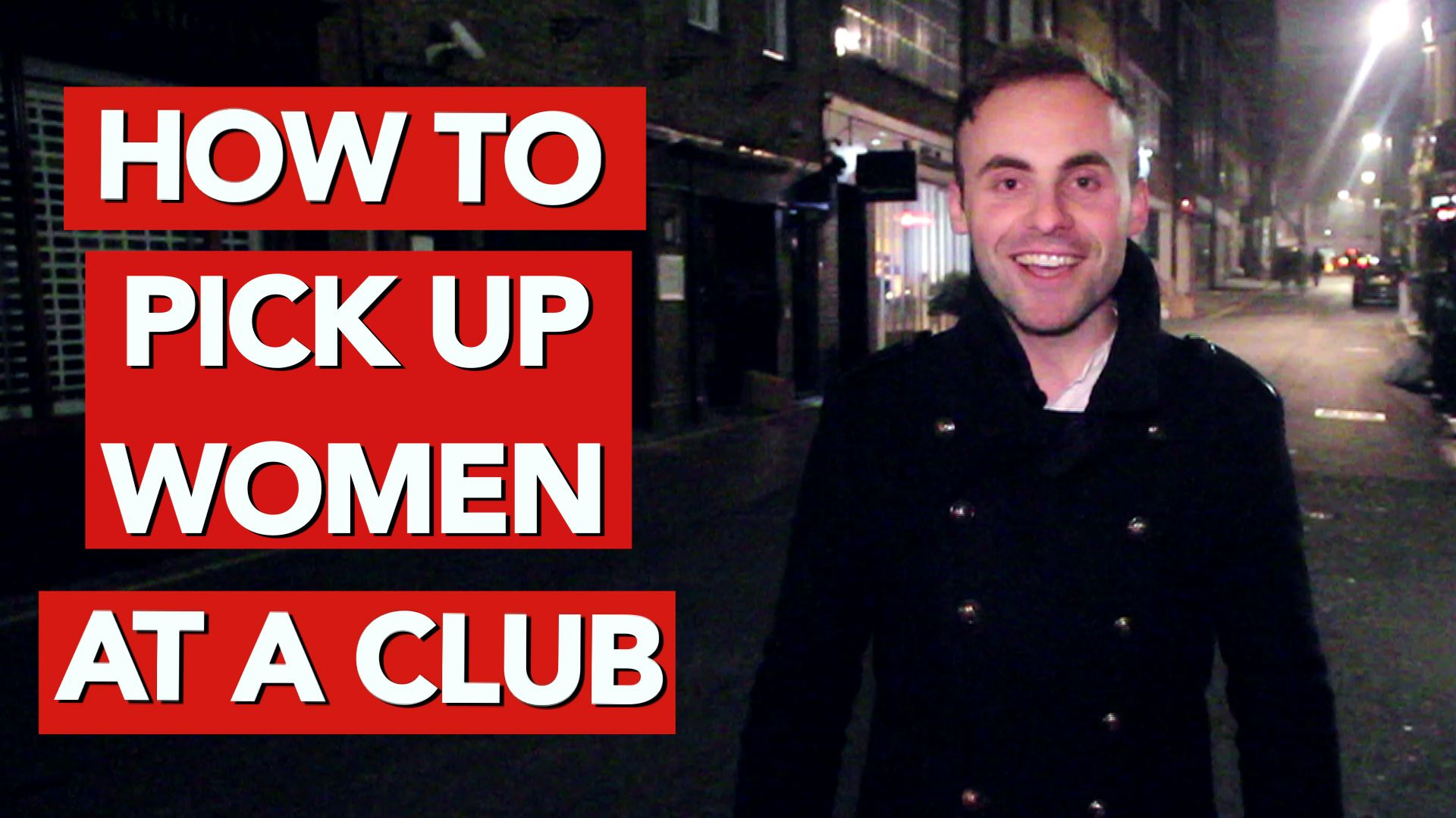 How to pick up women at a club