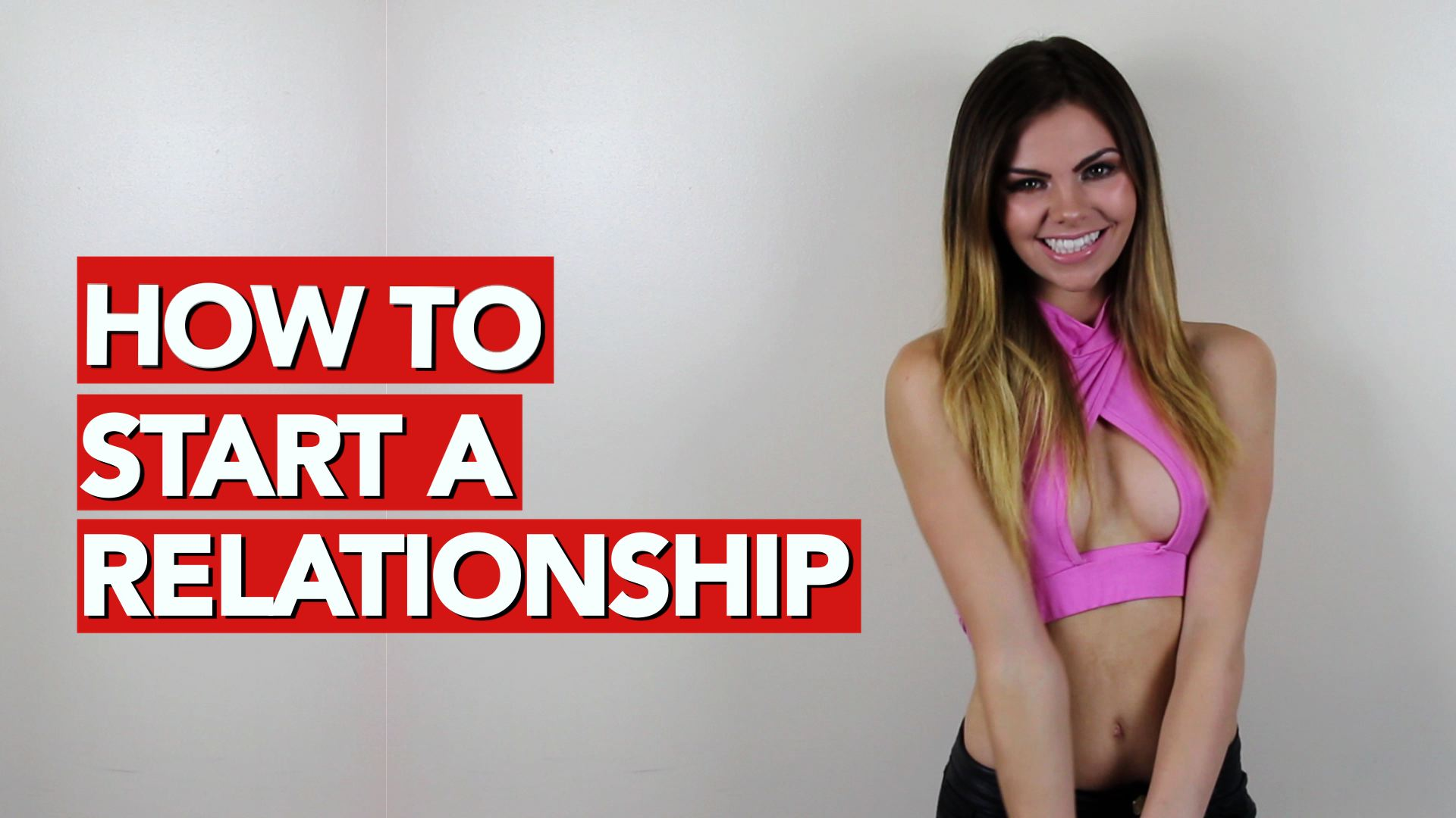 How to Start a Relationship