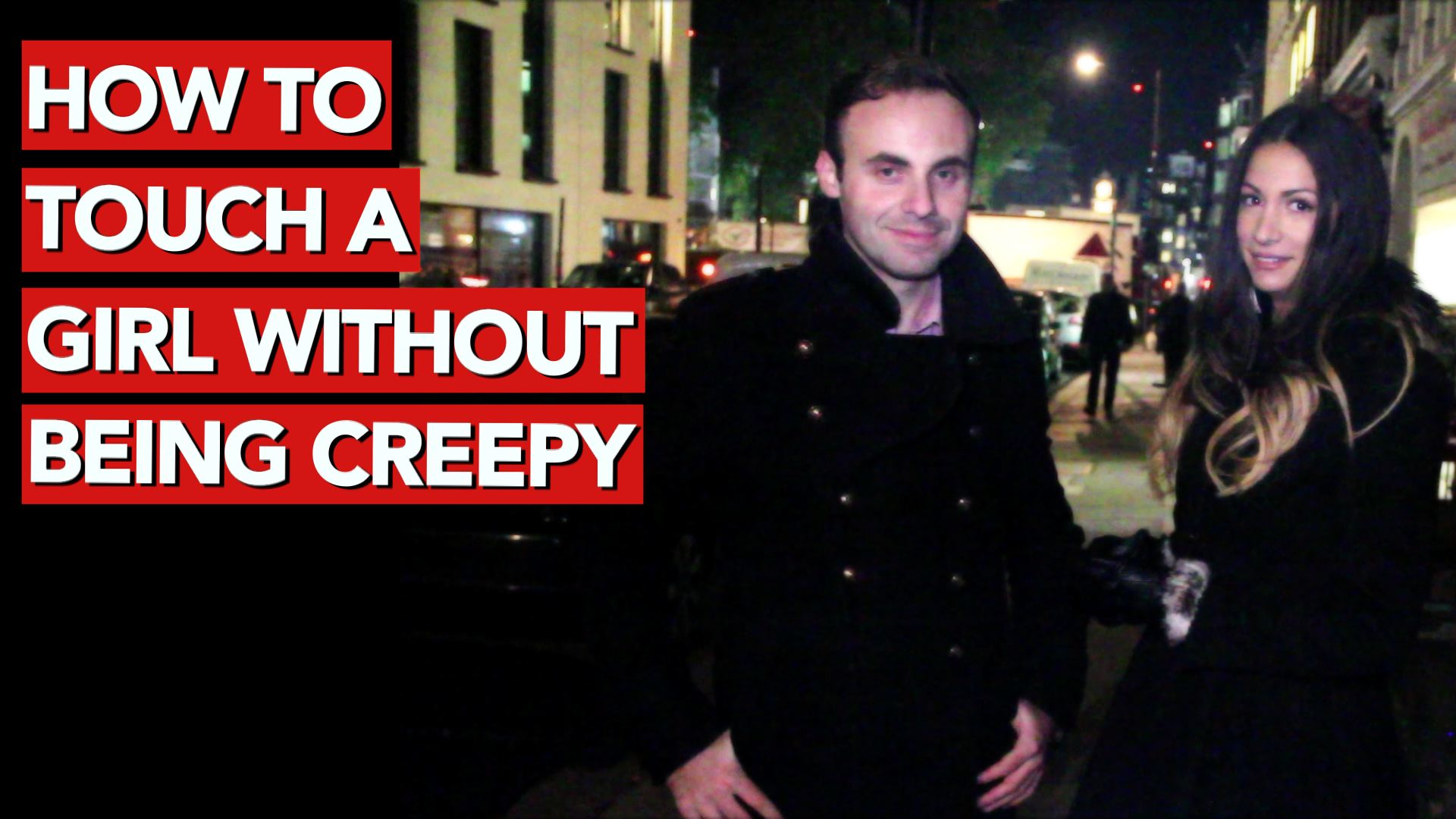 How to Touch a Girl without Being Creepy