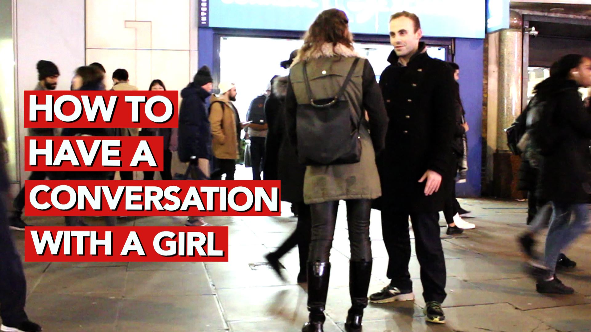 1-How to have a conversation with a girl