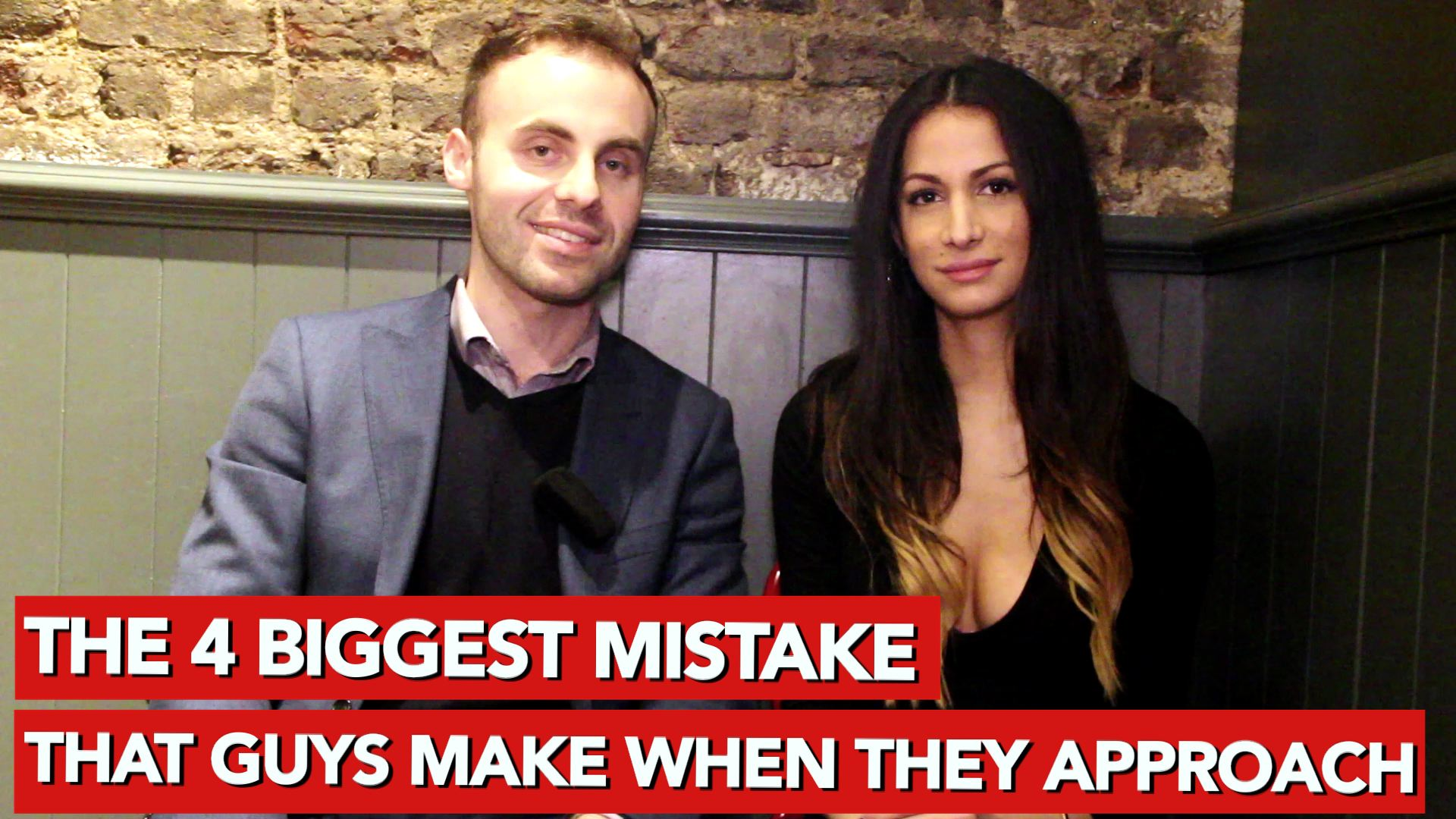The 4 biggest mistake that guys make when they approach