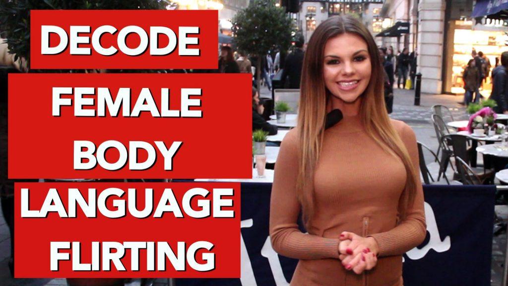 Decode female body language flirting