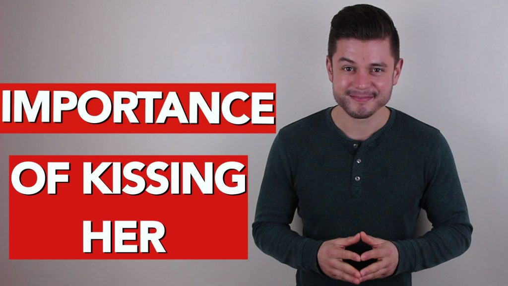 Importance of kissing her and when to kiss
