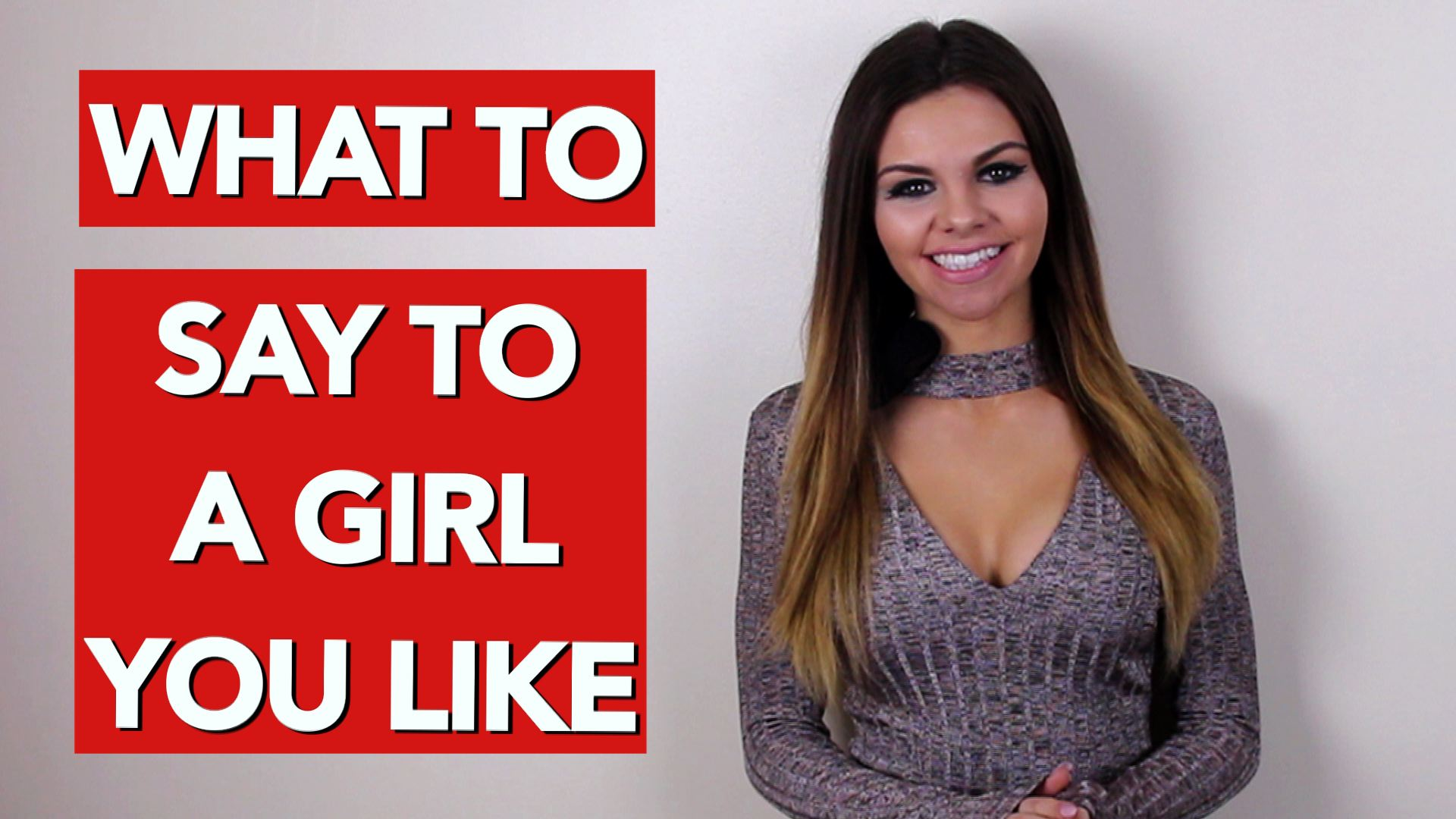 What to say to a girl you like