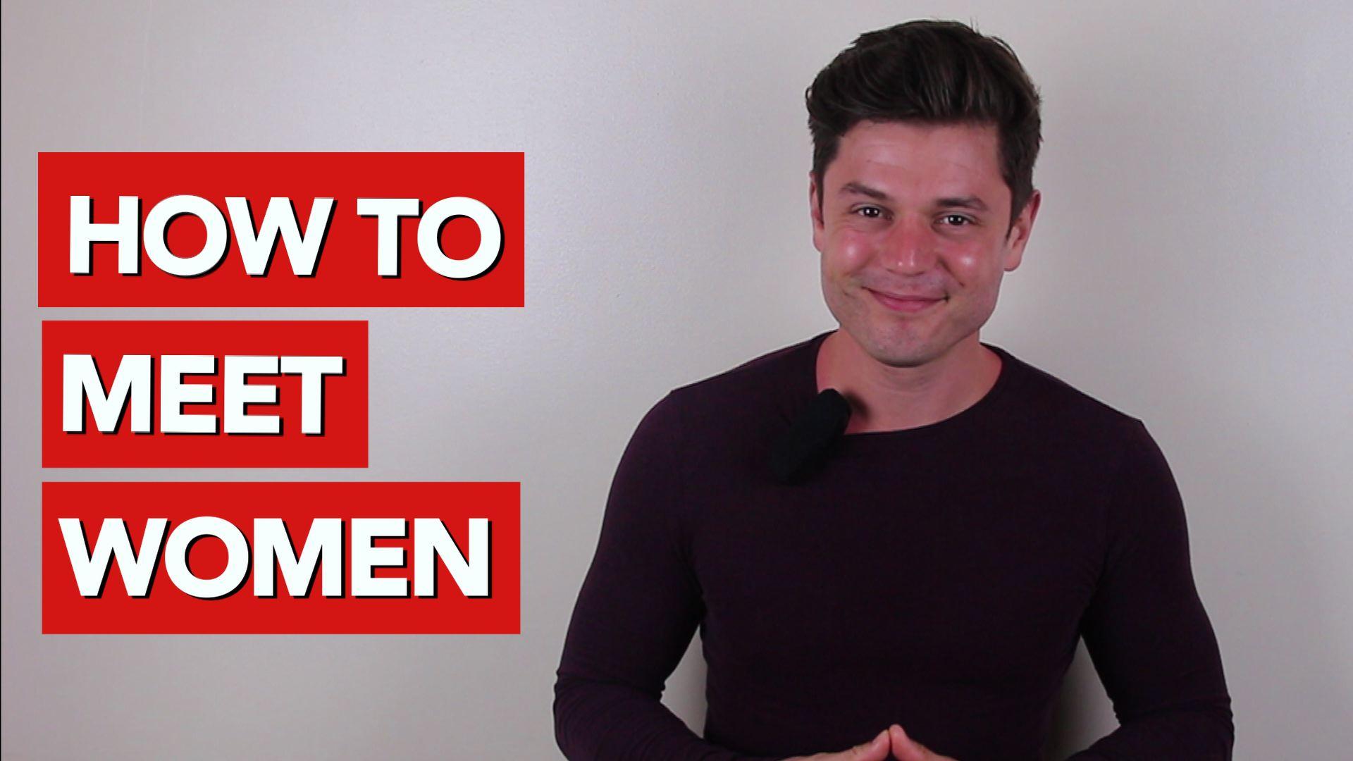 How to meet women