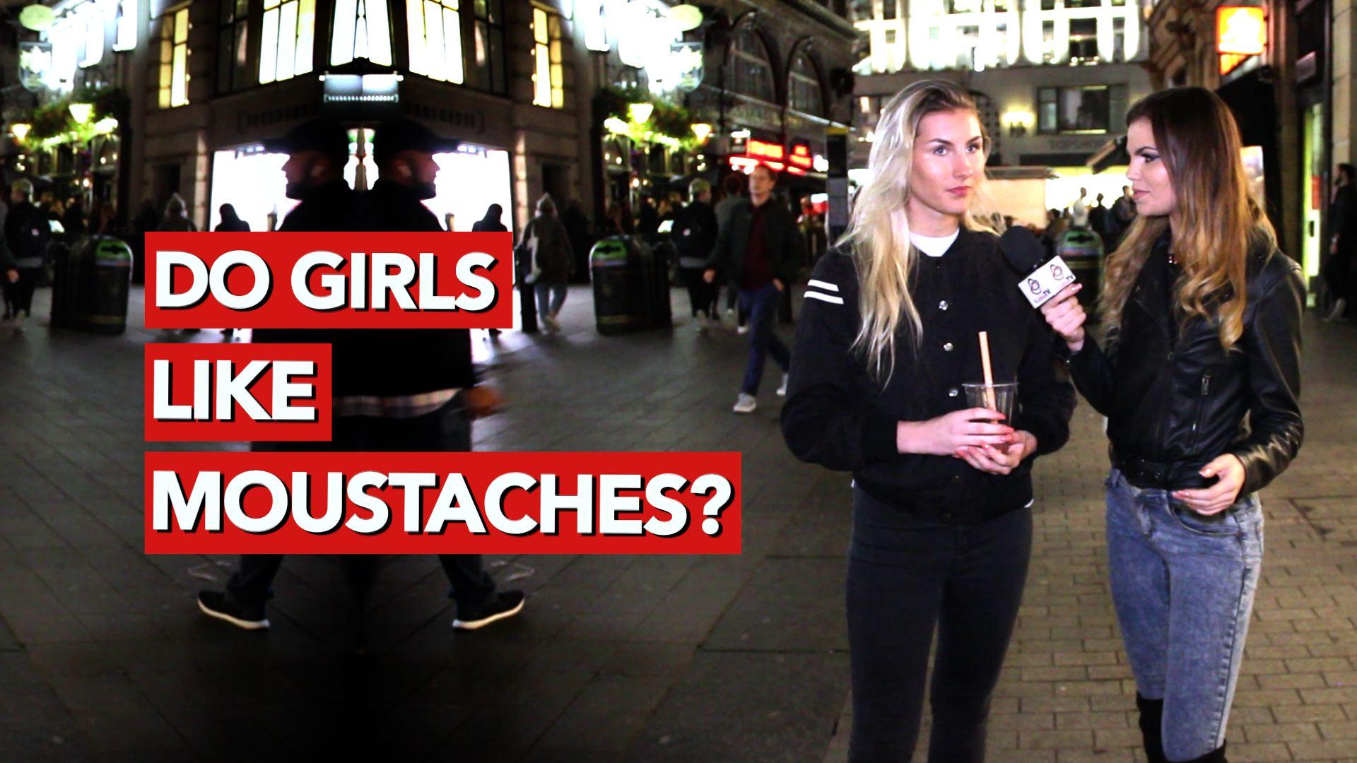 do girls like moustaches